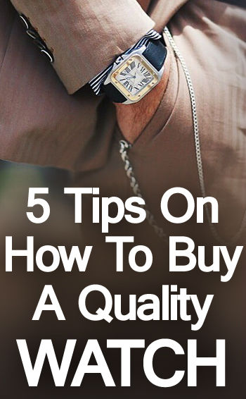 WATCHES BUYING TIPS : HOW TO BUY A QUALITY WATCH?